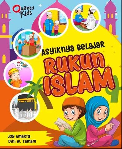 Asyiknya Belajar Rukun Islam