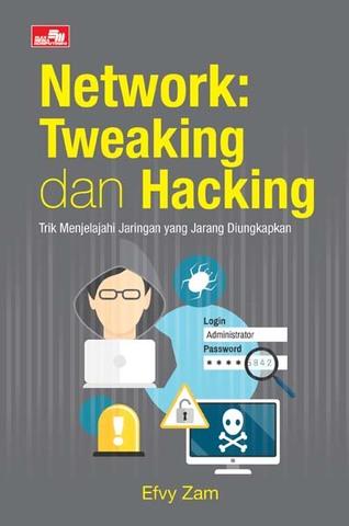 Network: Tweaking dan Hacking