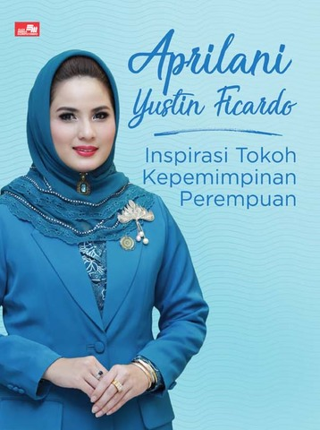 Aprilani Yustin Ficardo: Inspirasi Tokoh Kepemimpinan Perempuan