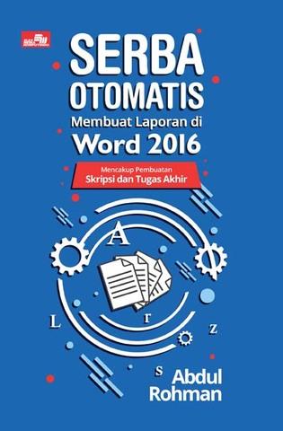 Serba Otomatis Membuat Laporan di Word 2016