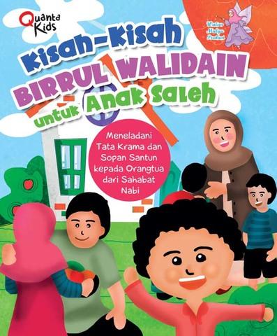 Kisah-Kisah Birrul Walidain untuk Anak Saleh