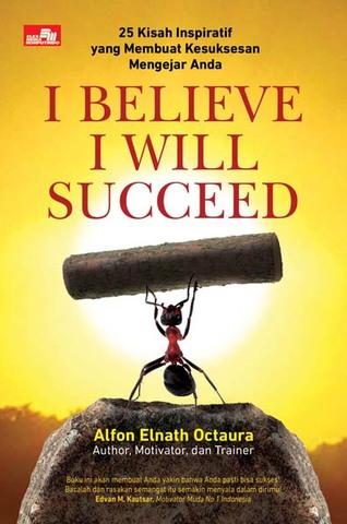 I Believe I Will Succeed Alfon Elnath Octaura