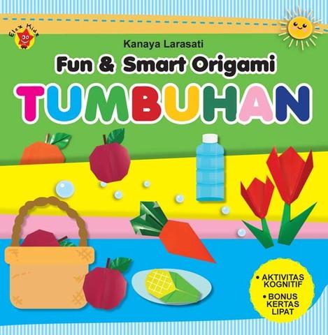 Fun & Smart Origami: Tumbuhan