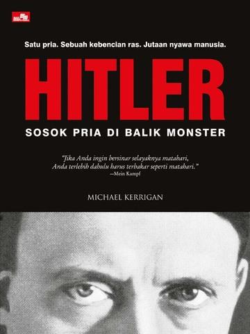 Hitler - Sosok Pria di Balik Monster