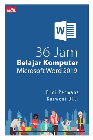 36 Jam Belajar Komputer Microsoft Word 2019