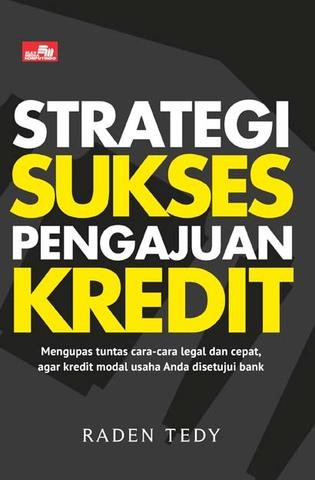 Strategi Sukses Pengajuan Kredit