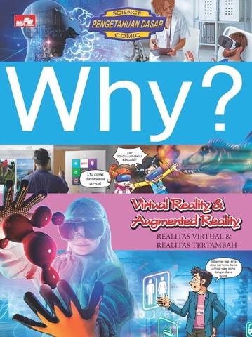 Why? Virtual Reality & Augmented Reality – Realitas Virtual & Realitas Tertambah