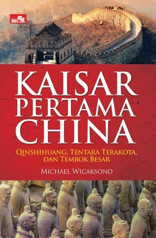 Kaisar Pertama China - Qinshihuang, Tentara Terakota dan Tembok Besar