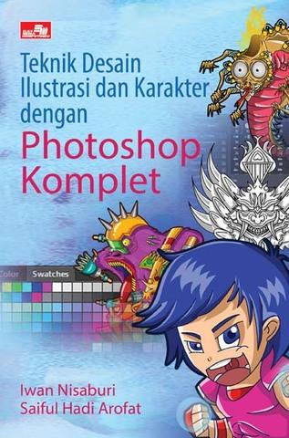Teknik Desain Ilustrasi dan Karakter dengan Photoshop Komplet