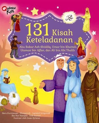 131 Kisah Keteladanan Abu Bakar Ash Shiddiq, Umar bin Khattab, Utsman bin Affan, dan Ali bin Abi Thalib