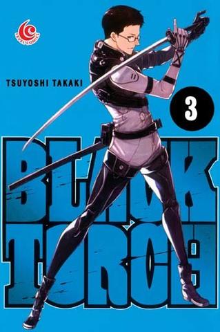 LC: Black Torch 03 Tsuyoshi Takaki