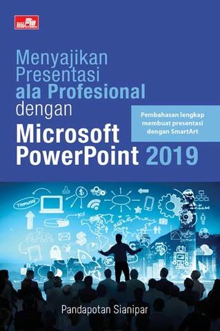 Menyajikan Presentasi ala Profesional dengan Microsoft PowerPoint 2019