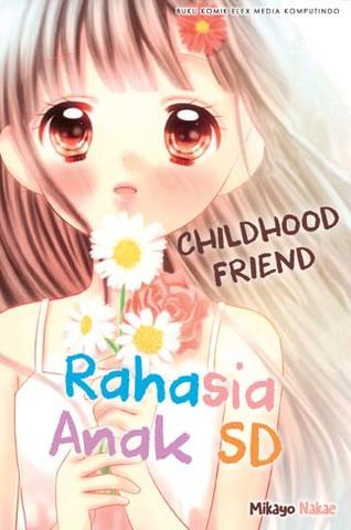 Rahasia Anak SD - CHILDHOOD FRIEND Mikayo Nakae