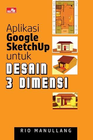 Aplikasi Google SketchUp untuk Desain 3 Dimensi