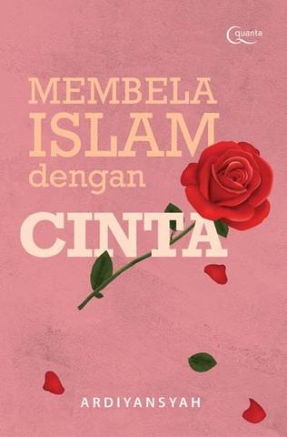 Membela Islam dengan Cinta