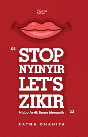 Stop Nyinyir, Let`s Zikir