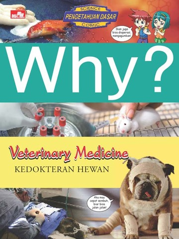 Why? Veterinary Medicine