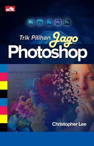 Trik Pilihan Jago Photoshop
