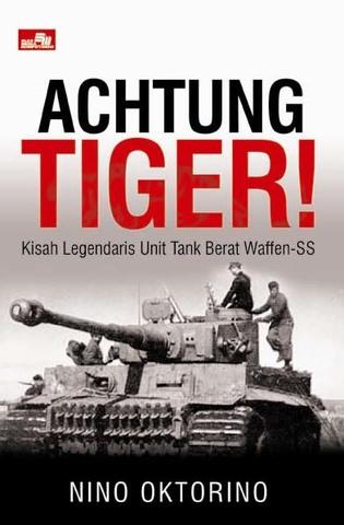 Achtung Tiger - Kisah Legendaris Unit Tank Berat Waffen-SS
