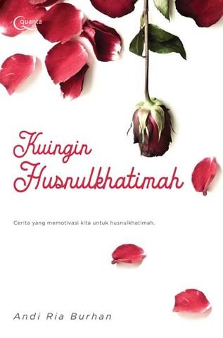 Kuingin Husnulkhatimah