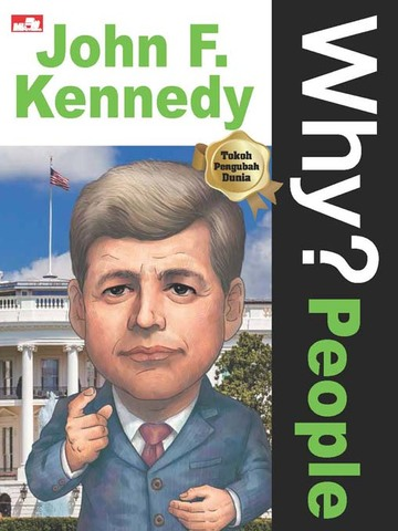 Why? People - John F. Kennedy