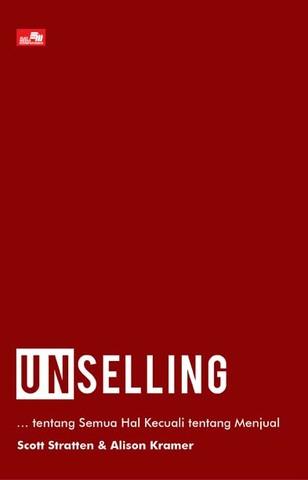 UNSELLING Tidak Jualan… tentang Semua Hal Kecuali tentang Menjual (2019)