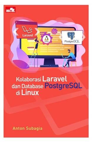 Kolaborasi Laravel dan Database PostgreSQL di Linux