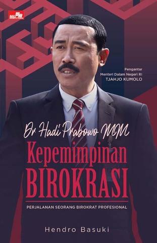 Dr. Hadi Prabowo MM - Kepemimpinan Birokrasi
