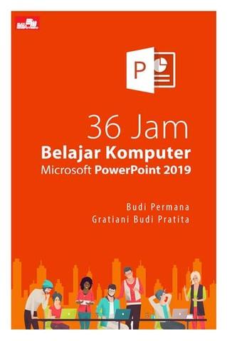 36 Jam Belajar Komputer Microsoft PowerPoint 2019