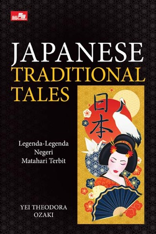 Japanese Traditional Tales: Legenda-Legenda Negeri Matahari Terbit