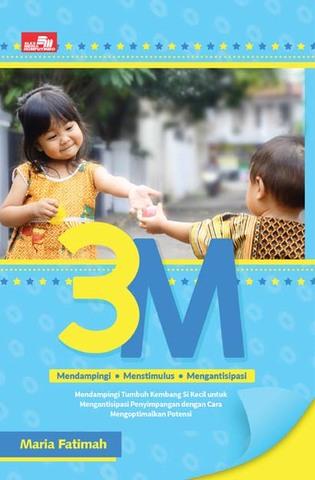 3 M (Mendampingi, Menstimulus, Mengantisipasi) Maria Fatimah