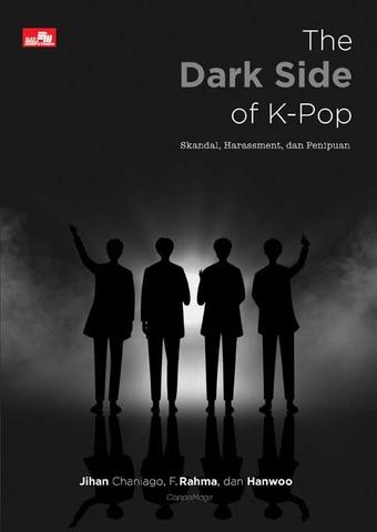 The Dark Side of K-Pop: Skandal, Harassment, dan Penipuan