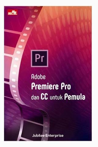 Adobe Premiere Pro dan CC untuk Pemula