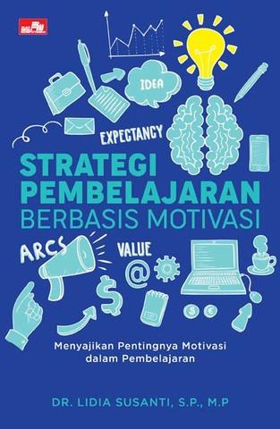 Strategi Pembelajaran Berbasis Motivasi