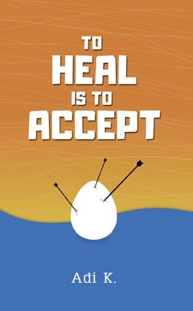 To Heal is To Accept (To Heal #1) Adi K.