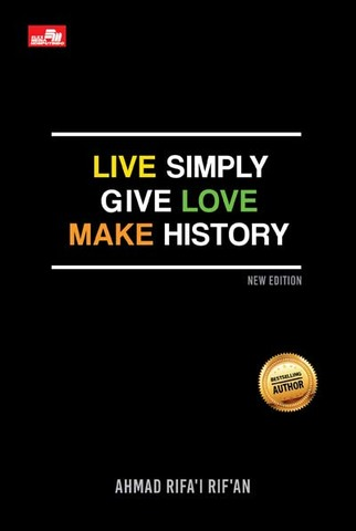 Live Simply Give Love Make History (New Edition)