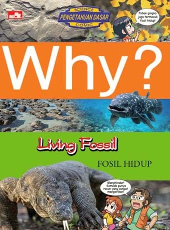 Why? Living Fossil - Fosil Hidup
