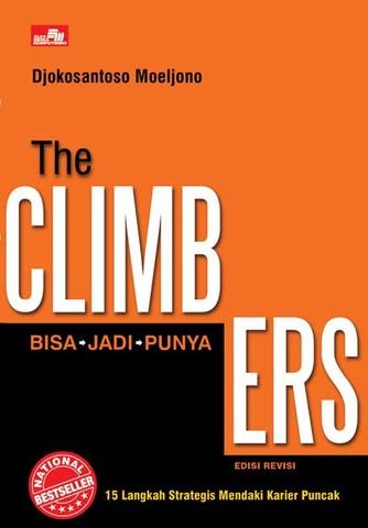 THE CLIMBERS: 15 Langkah Strategis Mendaki Karier Puncak (Edisi Revisi)