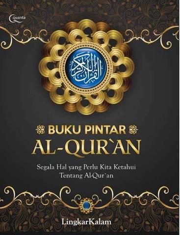 Buku Pintar Al-Quran: Segala Hal yang Perlu Kita Ketahui Tentang Al-Quran
