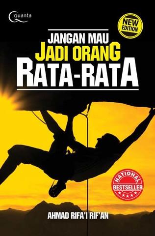 Jangan Mau Jadi Orang Rata-Rata (New Edition) Ahmad Rifa`i Rif`an