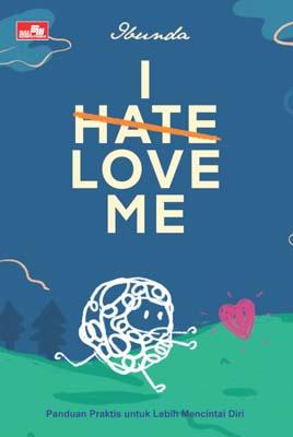 I Hate, Love Me