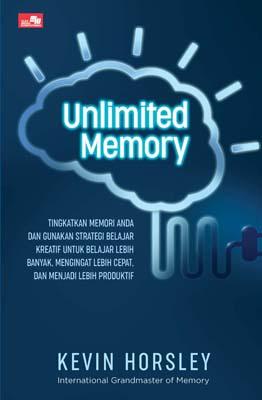 UNLIMITED MEMORY Tingkatkan memori Anda dan gunakan strategi belajar kreatif untuk belajar lebih banyak, mengingat lebih cepat, dan menjadi lebih produktif