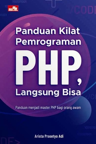 Panduan Kilat Pemrograman PHP, Langsung Bisa