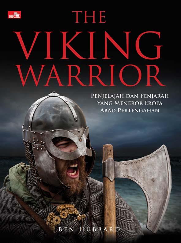 The Viking Warrior: Penjelajah dan Penjarah yang Meneror Eropa Abad Pertengahan