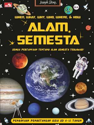 when, what, why, who, where, dan how - Alam Semesta