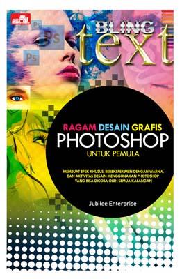 Ragam Desain Grafis Photoshop untuk Pemula Jubilee Enterprise