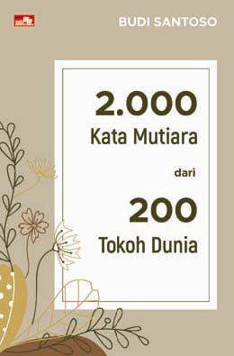 2.000 Kata Mutiara dari 200 Tokoh Dunia