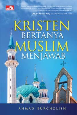 Kristen Bertanya Muslim Menjawab