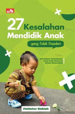 27 Kesalahan Mendidik Anak yang Tidak Disadari