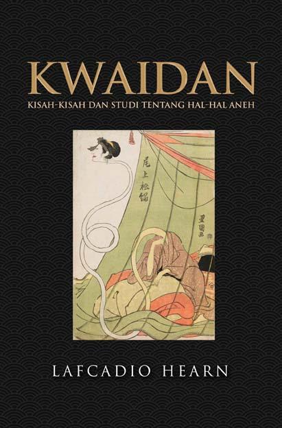 Kwaidan: Kisah-Kisah dan Studi tentang Hal-Hal Aneh
